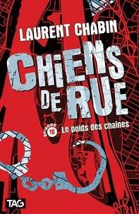 Laurent Chabin - Chiens de rue  : Le poids des chaînes.