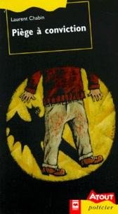 Laurent Chabin - PIEGE A CONVICTION.