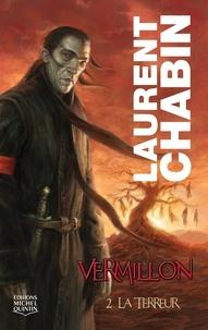 Laurent Chabin - Vermillon Tome 2 : La terreur.