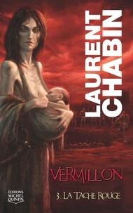 Laurent Chabin - Vermillon Tome 3 : La tache rouge.