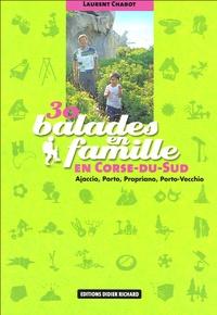 Laurent Chabot - 30 balades en famille en Corse du Sud - Ajaccio, Porto, Propriano, Porto-Vecchio.