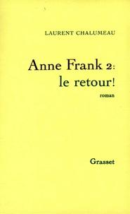 Laurent Chalumeau - Anne Frank 2, le retour !.
