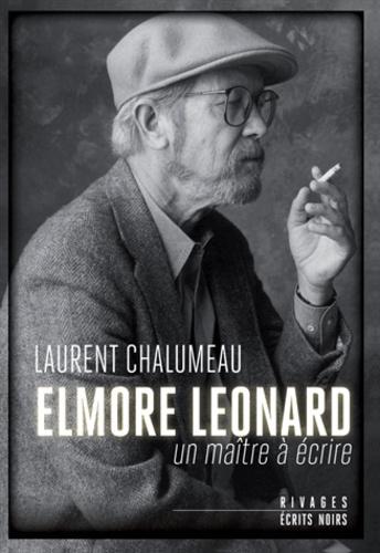 Elmore Leonard. Un maître à écrire