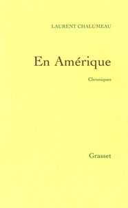 Laurent Chalumeau - En Amérique.