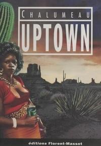 Laurent Chalumeau - Mythomanies N°  1 : Uptown.