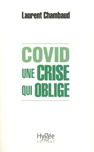 Laurent Chambaud - Covid - Une crise qui oblige.
