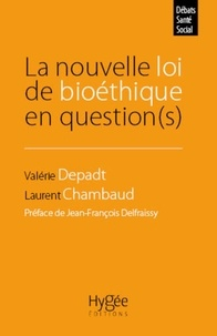 Laurent Chambaud et Valérie Depadt - La nouvelle loi de bioéthique en question(s).