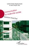 Laurent Charles Boyomo-Assala et Jean-François Tétu - Communication et modernité sociale - Questions nord/sud.