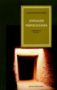 Laurent-Charles Féraud - Annales tripolitaines.