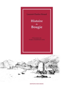 Laurent-Charles Féraud - Histoire de Bougie.