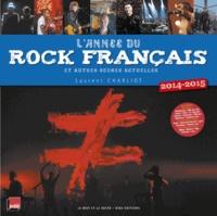 Laurent Charliot - L'année du rock français et autres scènes actuelles.