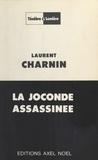 Laurent Charnin - La Joconde assassinée.