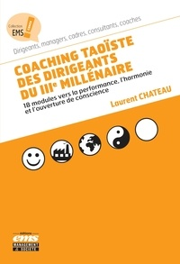 Laurent Chateau - Coaching taoïste des dirigeants du IIIe millénaire.