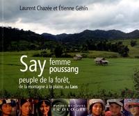 Laurent Chazée et Etienne Géhin - Say, femme Poussang - Peuple de la forêt, de la montagne à la plaine, au Laos.
