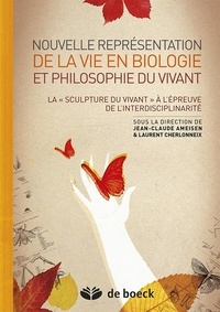 Nouvelles présentations de la vie en biologie et philosophie du vivant - la sculpture du vivant à lépreuve de linterdisciplinarité.pdf
