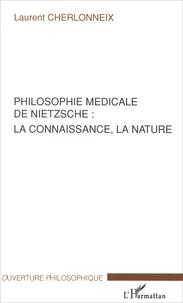 Philosophie médicale de Nietzsche : la connaissance, la nature.pdf