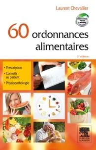 Laurent Chevallier - 60 ordonnances alimentaires.