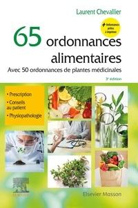 Laurent Chevallier - 65 ordonnances alimentaires - Avec 50 ordonnances de plantes médicinales.