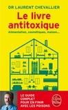 Laurent Chevallier - Le livre antitoxique - Alimentation, cosmétiques, maison....