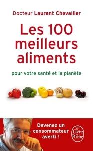 Laurent Chevallier - Les 100 meilleurs aliments pour votre santé et la planète.