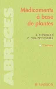 Laurent Chevallier et Corinne Crouzet-Segarra - Médicaments à base de plantes.