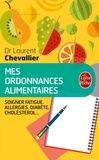 Laurent Chevallier - Mes ordonnances alimentaires.