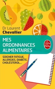 Laurent Chevallier - Mes ordonnances alimentaires.