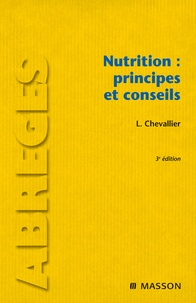Laurent Chevallier - Nutrition : principes et conseils.