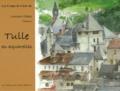 Laurent Chèze - Tulle en aquarelles.