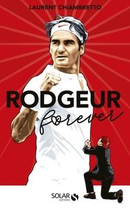 Rodgeur forever - Laurent Chiambretto pdf epub