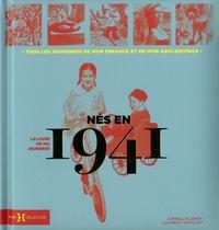 Laurent Chollet et Armelle Leroy - Nés en 1941, le livre de ma jeunesse - Tous les souvenirs de mon enfance et de mon adolescence.