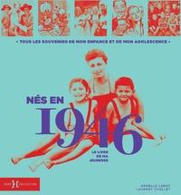 Laurent Chollet et Armelle Leroy - Nés en 1946, le livre de ma jeunesse.