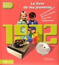 Nés en 1972, le livre de ma jeunesse - Tous les souvenirs de mon enfance et de mon adolescence.pdf