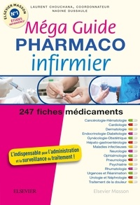 Laurent Chouchana et Nadine Dussaule - Méga guide pharmaco infirmier.