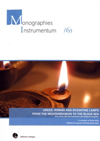 Laurent Chrzanovski - Greek, Roman and Byzantine Lamps from the Mediterranean to the Black Sea - Acts of the 5th International Lychnological Congress.