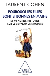 Pourquoi les filles sont si bonnes en maths - Et 40 autres histoires sur le cerveau de lhomme.pdf