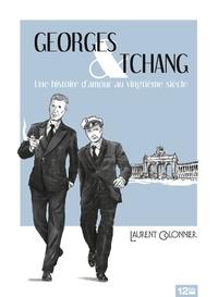 Laurent Colonnier - Georges & Tchang - Une histoire d'amour au vingtième siècle.