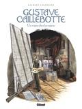 Laurent Colonnier - Gustave Caillebotte - Un rupin chez les Rapins.