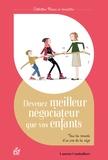 Laurent Combalbert - Devenez meilleur négociateur que vos enfants - Tous les conseils d'un pro de la négo.