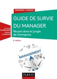 Laurent Combalbert et Dimitri Linardos - Guide de survie du manager - 2e éd. - Réussir dans la jungle de l'entreprise.