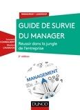 Laurent Combalbert et Dimitri Linardos - Guide de survie du manager - Réussir dans la jungle de l'entreprise.