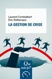Laurent Combalbert et Eric Delbecque - La gestion de crise.
