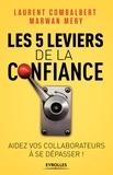 Laurent Combalbert et Marwan Méry - Les 5 leviers de la confiance - Aidez vos collaborateurs à se dépasser !.