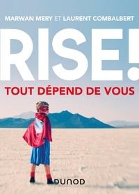 Laurent Combalbert et Marwan Mery - Rise ! Tout dépend de vous.