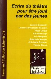 Laurent Contamin et Laurence Despezelle-Pérardel - Ecrire du théâtre pour être joué par des jeunes.