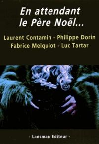 Laurent Contamin et Philippe Dorin - En attendant le Père Noël.