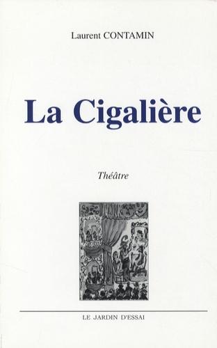 Laurent Contamin - La Cigalière.