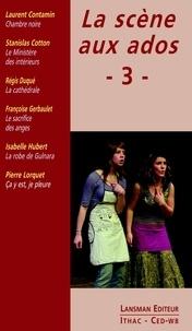 Laurent Contamin et Stanislas Cotton - La scène aux ados - Tome 3.