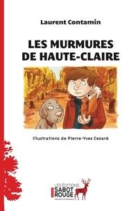 Laurent Contamin et Pierre-Yves Cezard - Les murmures de Haute-claire.