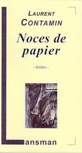 Laurent Contamin - Noces de papier.